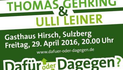 Dafür oder Dagegen? Heiße Themen. Coole Unterhaltung am 29. April 2016 um 20 Uhr im Gasthof Hirsch in Sulzberg.